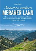 Zahel, Mark: Genusswandern Meraner Land