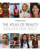 Noroc, Mihaela: The Atlas of Beauty - Frauen der Welt